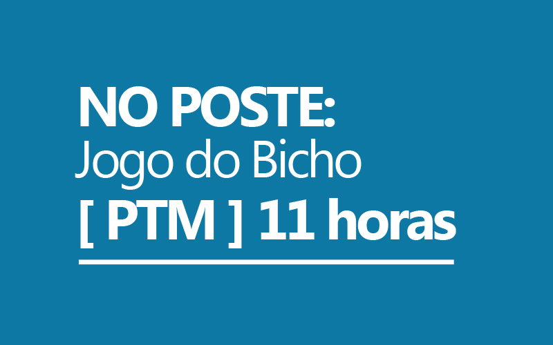 6579223fa9376 Resultado da PTM das 11 horas do Jogo do Bicho de hoje, 11/04/2019 ...
